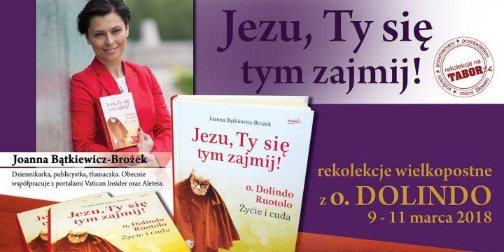Jezu, Ty się tym zajmij! – rekolekcje wielkopostne z o. Dolindo
