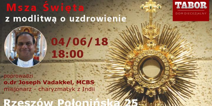 Msza Święta i modlitwa o uzdrowienie   o. J. Vadakkel MCBS 4/06/18