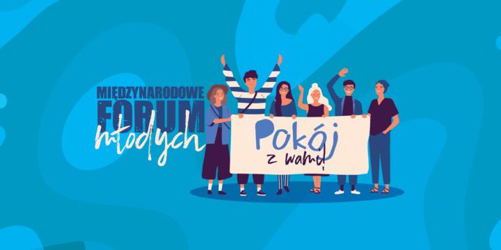 Zaproszenie na Międzynarodowe Forum Młodych 2019