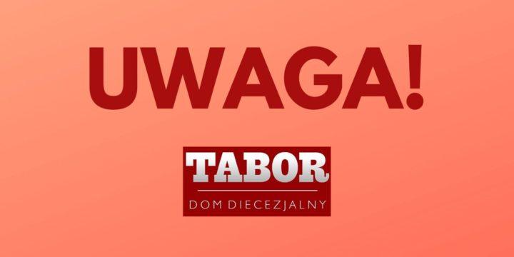 Komunikat Domu Diecezjalnego TABOR