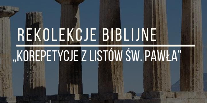 18-20 września 2020r. – REKOLEKCJE BIBLIJNE – KOREPETYCJE Z LISTÓW ŚW. PAWŁA