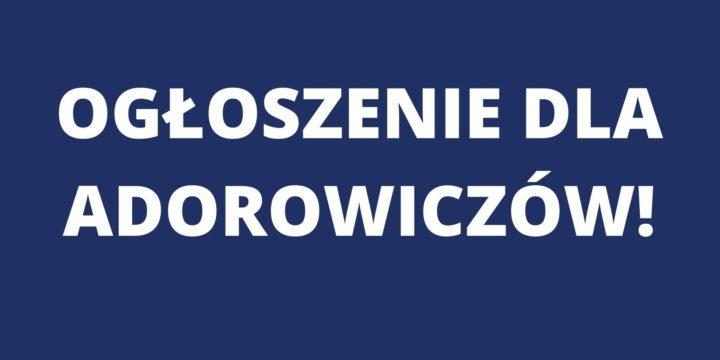 Drodzy Adorowicze!