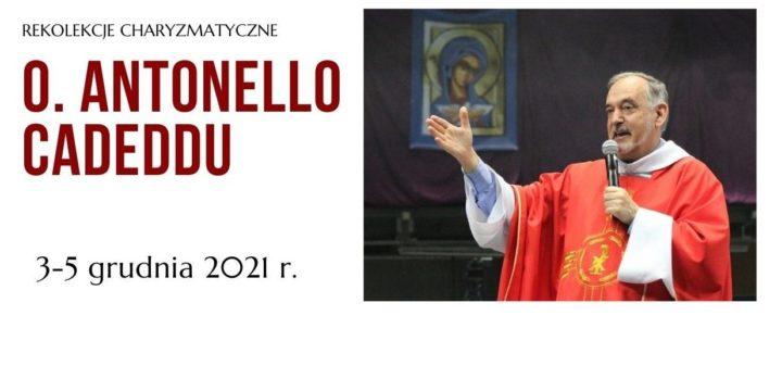 Rekolekcje Charyzmatyczne z o. Antonello Cadeddu