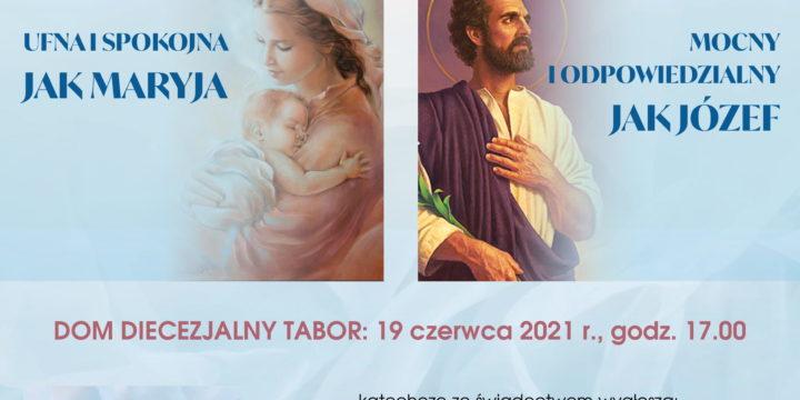UFNA I SPOKOJNA JAK MARYJA, MOCNY I ODPOWIEDZIALNY JAK JÓZEF