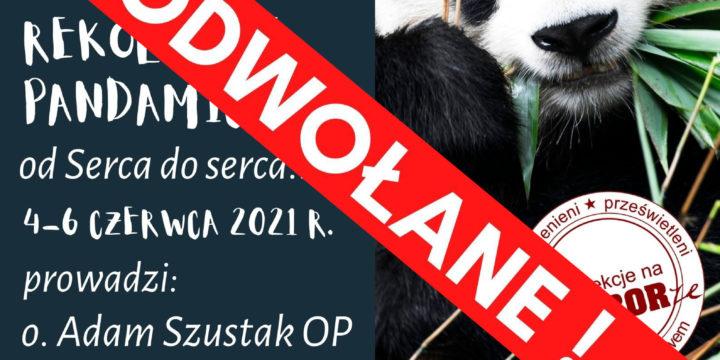 UWAGA! Rekolekcje Pandamiczne odwołane